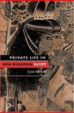 Private Life in New Kingdom Egypt, Meskell, Lynn, 069100448X