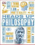 Heads up Philosophy, Dorling Kindersley Publishing Staff, 1465424482