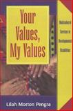 Your Values, My Values : Multicultural Services in Developmental Disabilities, Lilah Morton Pengra, 155766448X