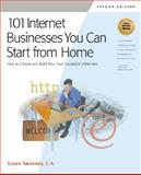 101 Internet Businesses You Can Start from Home, Susan Sweeney, 1931644489