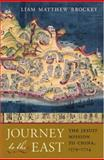 Journey to the East, Liam Matthew Brockey, 0674024486