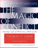 The Magic of Conflict, Thomas F. Crum, 0684854481