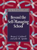 Beyond the Self-Managing School, Caldwell, Brian and Spinks, Jim M., 0750704489