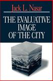 The Evaluative Image of the City, Nasar, Jack L., 0803954484