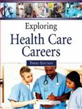 Exploring Health Care Careers, J. G. Ferguson Publishing Company Staff, 0816064482