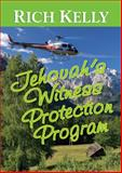 Jehovah's Witness Protection Program, Kelley, Rich, 0964954486