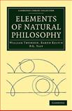 Elements of Natural Philosophy, Thomson, William and Tait, P. g., 1108014488