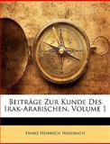 Beiträge Zur Kunde des Irak-Arabischen, Franz Heinrich Weissbach, 1145194486