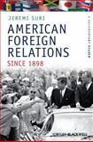 American Foreign Relations since 1898 : A Documentary Reader, , 1405184485
