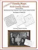 Family Maps of Ford County, Illinois, Deluxe Edition : With Homesteads, Roads, Waterways, Towns, Cemeteries, Railroads, and More, Boyd, Gregory A., 1420314483