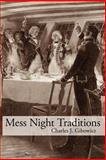 Mess Night Traditions, Charles J. Gibowicz, 1425984487
