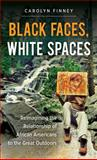 Black Faces, White Spaces, Carolyn Finney, 1469614480