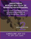Understanding Medicare MDS 3. 0 for the Rehabilitation Professional, Caroline Co, 1492214485