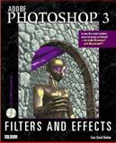 Photoshop 3 Filters and Effects, New Riders Development Group Staff, 1562054481