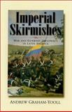 Imperial Skirmishes, Andrew Graham-Yooll, 1566564484