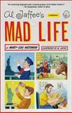 Al Jaffee's Mad Life, Mary-Lou Weisman, 0061864498