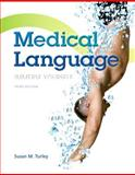 Medical Language Plus NEW MyMedicalTerminologyLab with Pearson EText -- Access Card Package, Turley, Susan, 013344449X