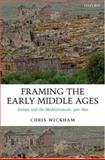 Framing the Early Middle Ages : Europe and the Mediterranean, 400-800, Wickham, Chris, 019926449X