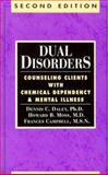 Dual Disorders : Counseling Clients with Chemical Dependency and Mental Illness, Daley, Dennis C. and Moss, Howard B., 0894864491