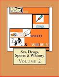 Sex, Drugs, Sports and Whimsy, William Russo, 146356449X