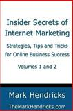 Insider Secrets of Internet Marketing (Volumes 1 And 2), Mark Hendricks, 1482374498