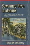 Suwannee River Guidebook, Kevin M. McCarthy, 1561644498