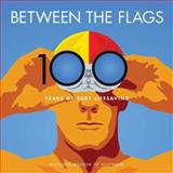 Between the Flags : 100 Years of Australian Surf Lifesaving, National Museum of Australia, 1876944498