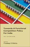 Towards a Functional Competition Policy for India : An Overview, , 8171884490