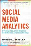 Social Media Analytics : Effective Tools for Building, Interpreting, and Using Metrics, Sponder, Marshall, 0071824499