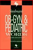 OB-GYN and Pediatrics Words, Stedman, Thomas Lathrop, 0781754496