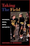 Taking the Field : Women, Men and Sports, Messner, Michael A., 0816634491
