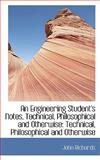 An Engineering Student's Notes, Technical, Philosophical and Otherwise, John Richards, 1103014498