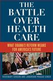 Battle over Health Care, Rosemary Gibson and Janardan Prasad Singh, 144221449X