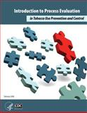Introduction to Process Evaluation in Tobacco Use Prevention and Control, U. S. Department Human Services and Centers for and Prevention, 1495924491