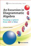 An Excursion in Diagrammatic Algebra, J. Scott Carter, 9814374490