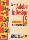 Adobe InDesign 1.5 : Introduction to Electronic Mechanicals, Against the Clock, Inc. Staff, 013090449X