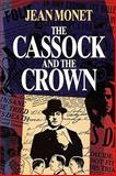 The Cassock and the Crown : Canada's Most Controversial Murder Trial, Monet, Jean, 077351449X