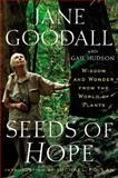 Seeds of Hope, Jane Goodall, 1455554499