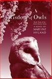 A Wisdom of Owls, Mary Pat Hyland, 1468044494