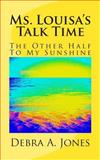 Ms. Louisa's Talk Time, Debra Jones, 1500164496