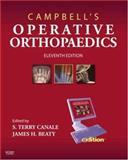 Operative Orthopaedics : Text with Continually Updated Online Reference, Canale, S. Terry and Beaty, James H., 0323044492