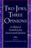 Two Jews, Three Opinions, Deborah Mark, 0399524495