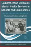 Comprehensive Children's Mental Health Services in Schools and Communities, Rick Jay Short and Robyn S. Hess, 0415804493