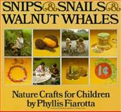 Snips and Snails and Walnut Whales, Phyllis Fiarotta, 0911104496