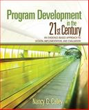 Program Development in the 21st Century : An Evidence-Based Approach to Design, Implementation, and Evaluation, Calley, Nancy G., 1412974496