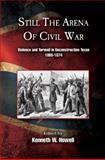 Still the Arena of Civil War, , 1574414496