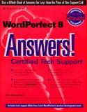 WordPerfect 8 Answers! : Certified Tech Support, Bringhurst, Bob, 0078824494