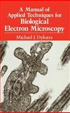 A Manual of Applied Techniques for Biological Electron Microscopy, Dykstra, Michael J., 0306444496
