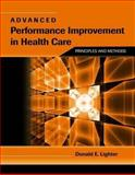 Advanced Performance Improvement in Health Care : Principles and Methods, Lighter, Donald, 0763764493