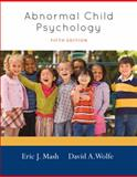 Abnormal Child Psychology, Mash and Wolfe, David A., 1111834490